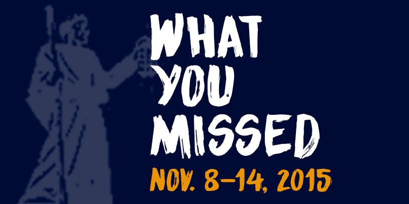 What You Missed - Nov. 9-16