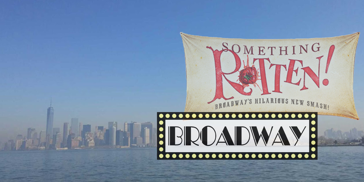 """""""Something Rotten"""" Broadway trip review"""