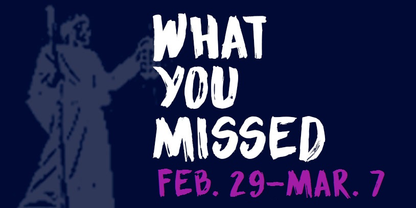 What You Missed - Feb. 29-Mar. 7