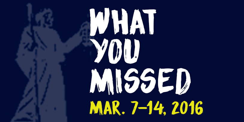 What You Missed - Mar. 7-14