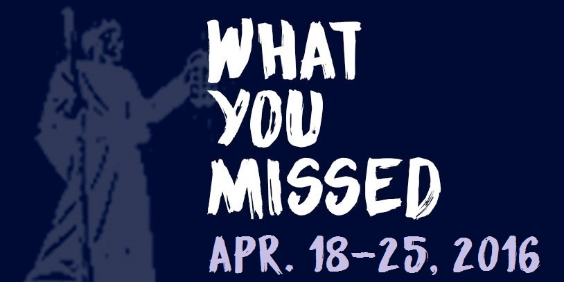 What You Missed - April 18-25, 2016