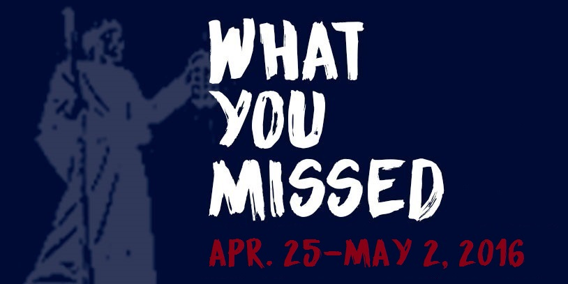 What You Missed - April 25-May 2, 2016