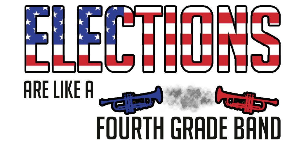 Elections+are+like+a+fourth+grade+band