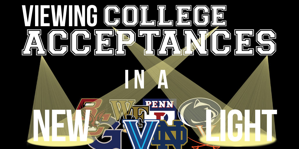 Viewing college acceptances in a new light