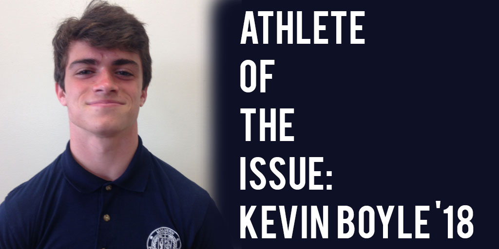 Athlete of the Issue: Kevin Boyle '18