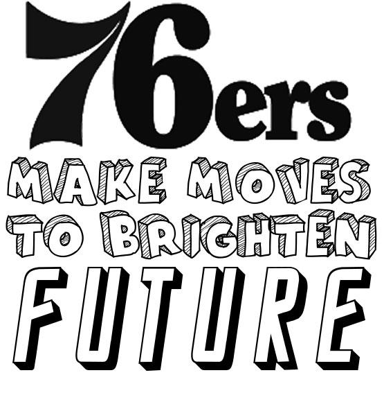 Sixers make moves to brighten future
