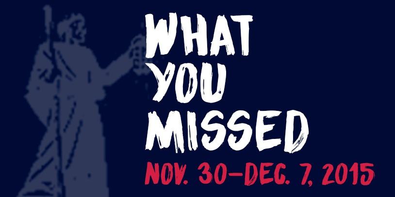 What+You+Missed+-+Nov.+30-Dec.+7%2C+2015