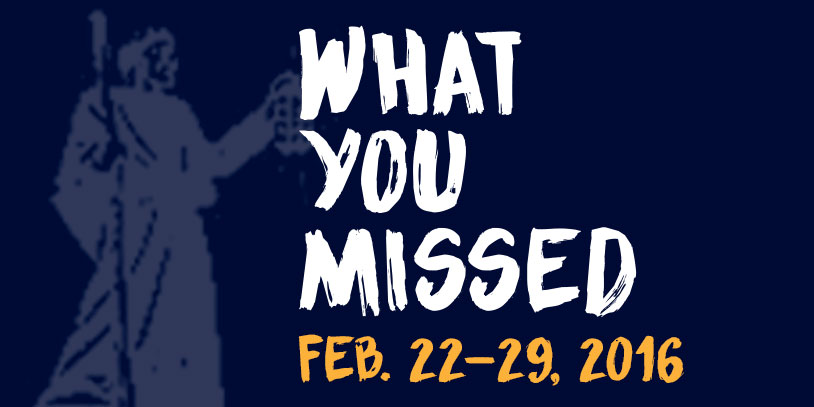 What You Missed - Feb. 22-29, 2016