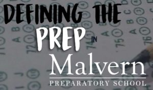 Defining the prep in Malvern Prep