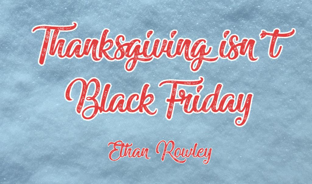 Thanksgiving isn't Black Friday