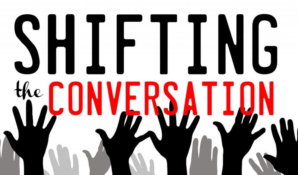 Shifting the conversation