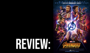 "Movie Review: ""Avengers: Infinity War"""