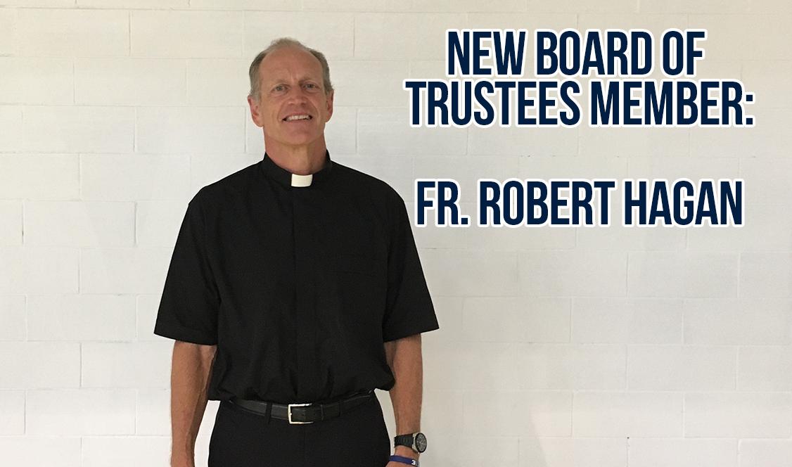 Fr. Hagan O.S.A. joins Board of Trustees